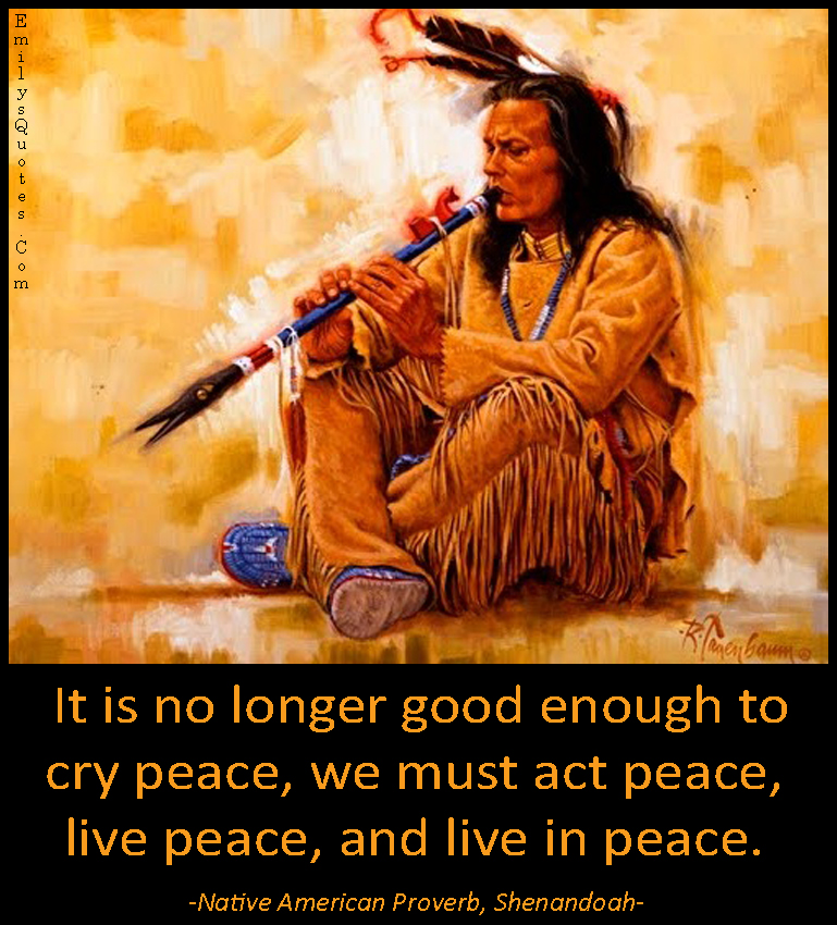 Native be peace quote