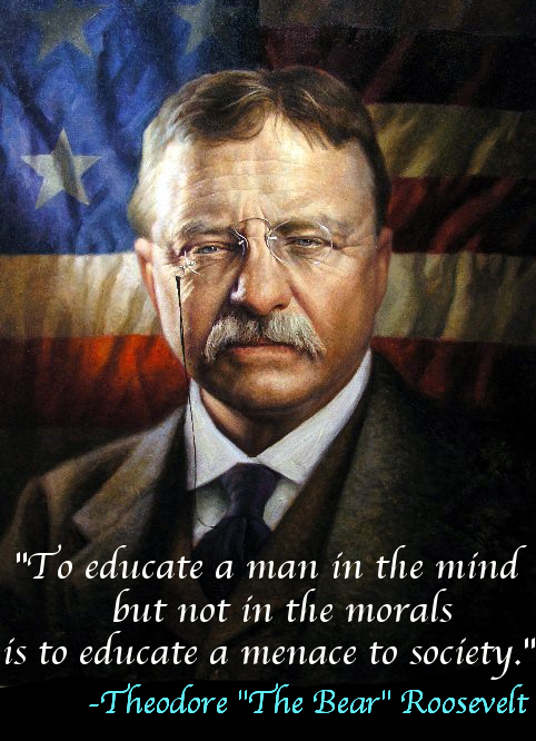 Teddy Roosevelt educate morals